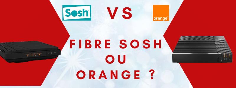 Fibre sosh ou orange : Quelle box internet choisir au meilleur prix avec ou sans engagement ?