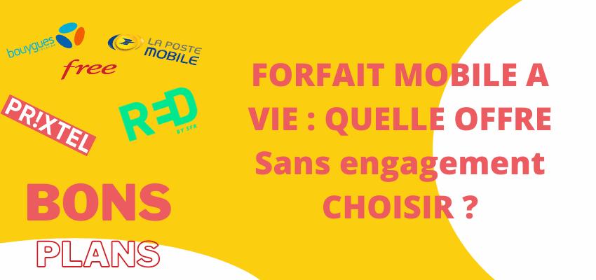forfait mobile à vie : comparatif des promotions
