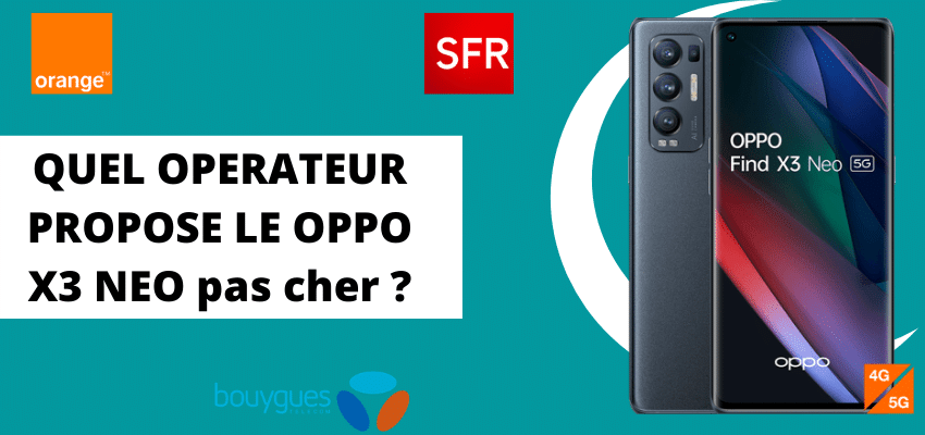 Oppo find x3 neo moins cher avec forfait