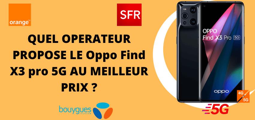 Oppo find X3 pro au meilleur prix avec forfait