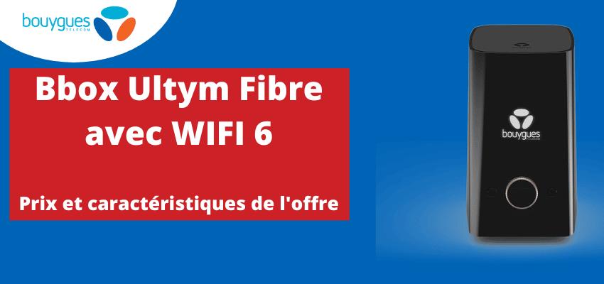 Bbox wifi 6 : Prix promotionnel et caractéristiques de l'offre ultym de Bouygues telecom