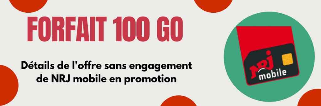 forfait nrj mobile 100go sans engagement en promotion