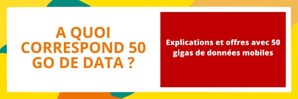 à quoi correspond 50 go de données mobiles ?