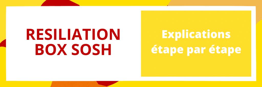 resiliation box sosh : comment en faire la demande ?
