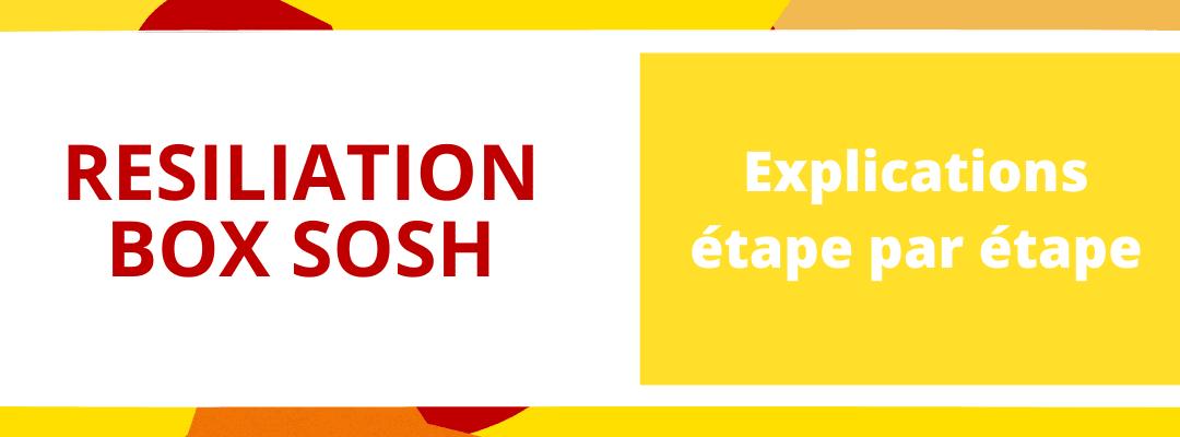 Résiliation box sosh : Comment mettre un terme à votre contrat avec l'opérateur low cost ?