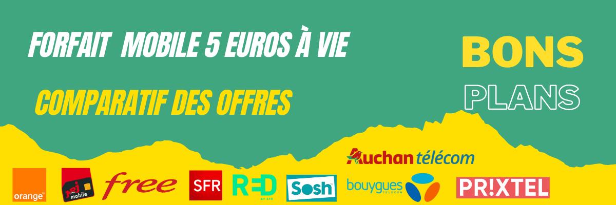 Forfait mobile 5 euros à vie :Comparatif des abonnements en promotion