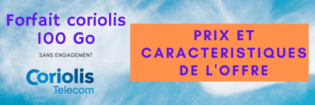 forfait coriolis sans engagement 100 go en promo