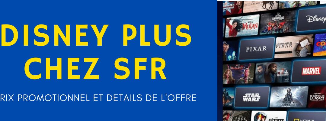 Disney plus SFR en promotion : Détails de prix et souscription en ligne