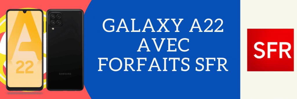samsung galaxy A22 avec forfait SFR
