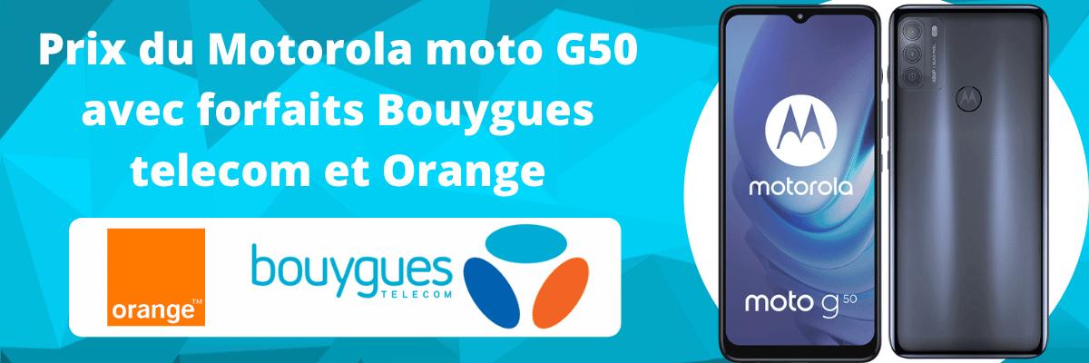 Motorola moto G50 moins cher avec forfait Orange mobile et Bouygues telecom + fiche technique