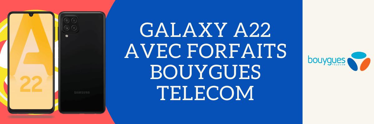 Samsung galaxy A22 Avec forfaits sensation de Bouygues telecom