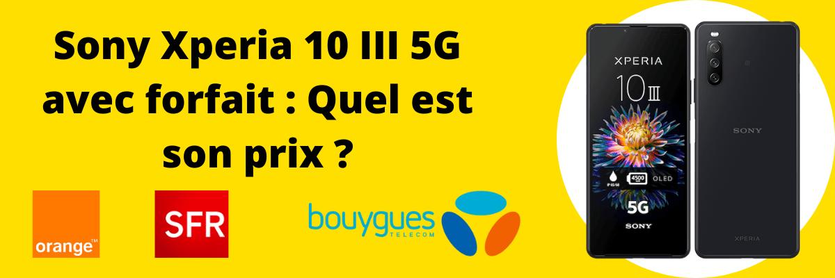 Sony Xperia 10 III moins cher avec un forfait SFR, Bouygues telecom ou Orange + fiche technqiue