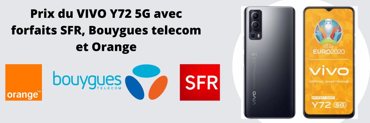 Vivo Y72 5G moins cher avec forfait Bouygues telecom, SFR et Orange + fiche technique