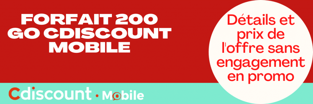forfait 200 go cdiscount mobile ne promotion