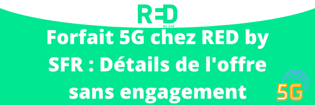 forfait red 5G sans engagement en promotion