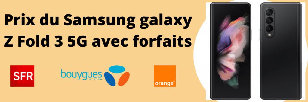 prix du samsung galaxy Z fold 3 5G avec forfait