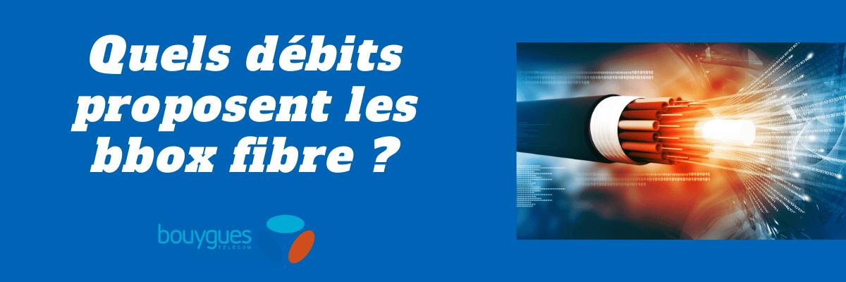 Débit fibre bouygues : Quelle offre internet est plus puissante parmi la Bbox FIT, Must et Ultym ?