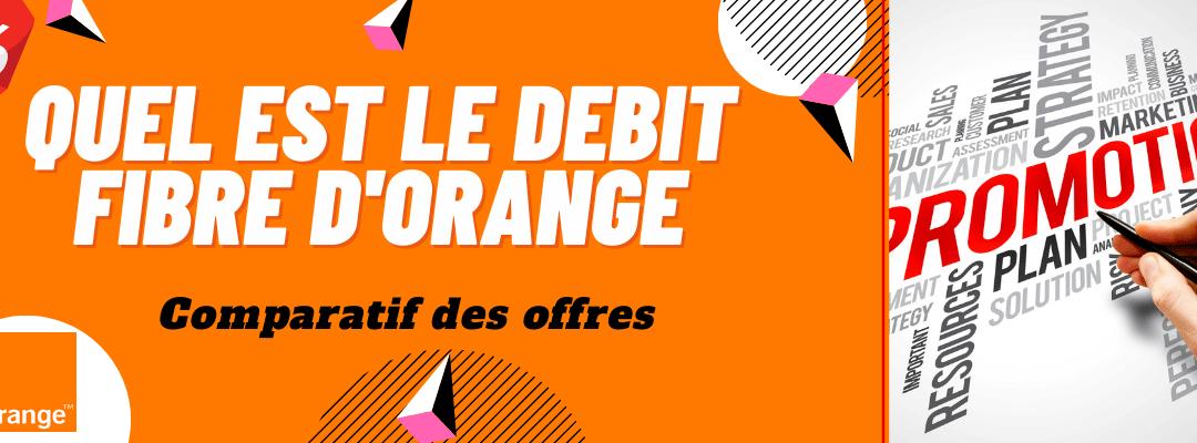 Quel est le débit fibre orange ? Comparatif des offres en promotion