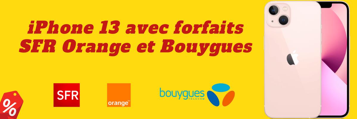 iPhone 13 : Quel est son prix avec forfait SFR, Bouygues et orange ? + sa fiche technique