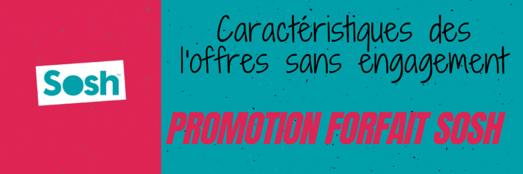 Promotion forfait mobile sosh du moment