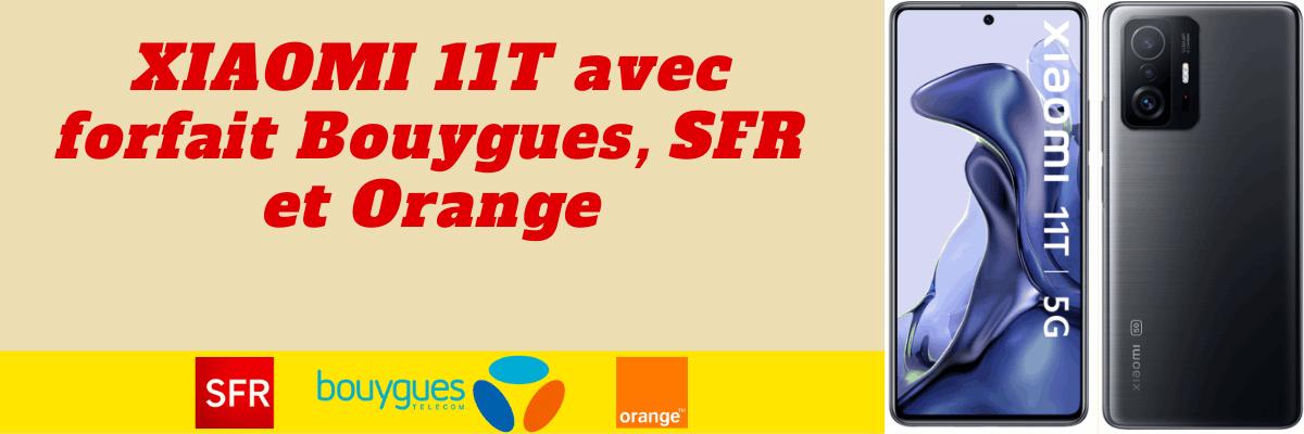 Xiaomi 11T moins cher avec forfait SFr, Bouygues telecom et Orange mobile + fiche technique